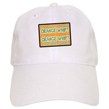 Orange Whip? Baseball Cap