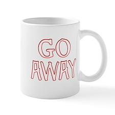 GO AWAY ! Mug
