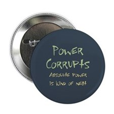 Power Corrupts Button