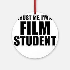 Trust Me, I'm A Film Student Round Ornament