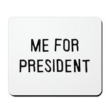 Me for president Mousepad