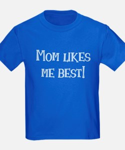 Mom Likes Me Best! T