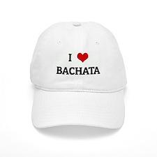 I Love BACHATA Baseball Cap