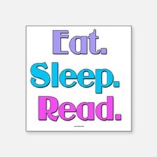 "Eat. Sleep. Read. Square Sticker 3"" x 3"""