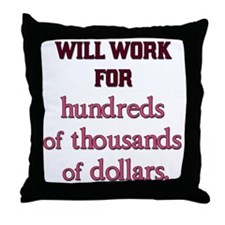 Will work for... Throw Pillow
