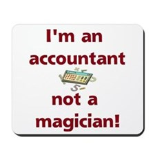 I'm An Accountant Not A Magic Mousepad