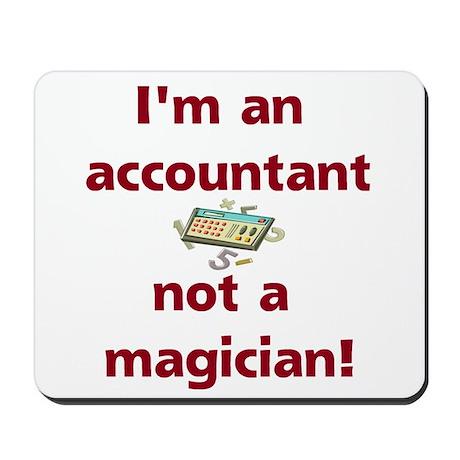 I'm An Accountant Not A Magic Mousepad