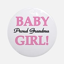 Baby Girl Proud Grandma Ornament (Round)
