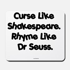 Shakespeare and Seuss Mousepad