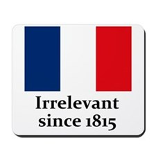 France is irrelevant Mousepad