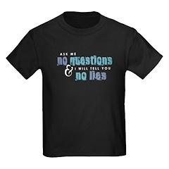 Ask Me No Questions T