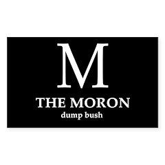 M: The Moron (bumper sticker)