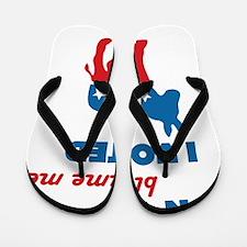 Don't Blame Me I Voted Democrat Flip Flops