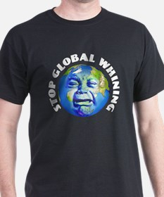 Stop Global Whining - Warming T-Shirt