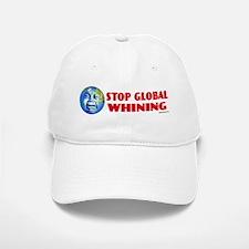 Stop Global Whining - Warming Baseball Baseball Cap