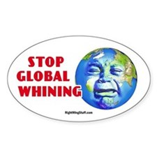Stop Global Whining - Warming Oval Bumper Stickers