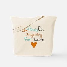 Riyah-Li Designs I Would Do Anything Tote Bag