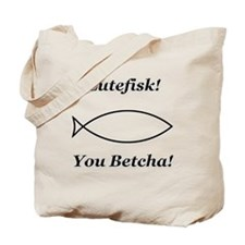 Lutefisk You Betcha Tote Bag