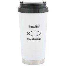Lutefisk You Betcha Travel Coffee Mug