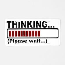 Thinking Please Wait Aluminum License Plate