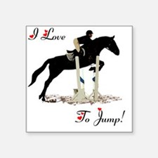 "I Love To Jump Horse Square Sticker 3"" x 3"""