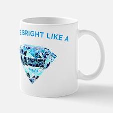 shine like a diamond Mug
