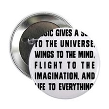 "MUSIC GIVES A SOUL TO THE UNIVERSE 2.25"" Button"