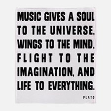 MUSIC GIVES A SOUL TO THE UNIVERSE Throw Blanket