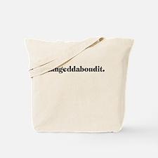 Fuhgeddaboudit. (light) Tote Bag