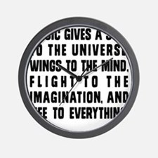 MUSIC GIVES A SOUL TO THE UNIVERSE Wall Clock