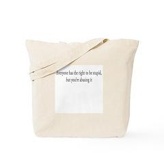 Abusing Stupid Tote Bag