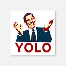 "Obama YOLO Square Sticker 3"" x 3"""