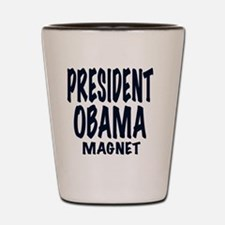 PRESIDENT OBAMA MAGNET Shot Glass