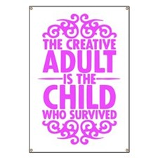 The Creative Adult is the Child Who Survive Banner