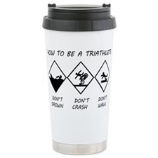 How To Be a Triathlete Travel Coffee Mug