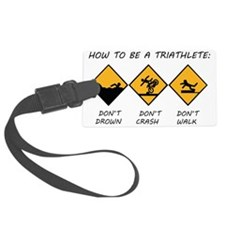 How To Be A Triathlete Luggage Tag