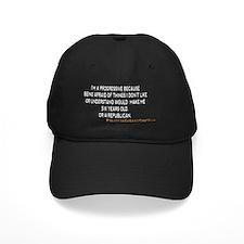 I'm a Progressive Because 001 Baseball Hat