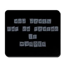 Death For No Reason Mousepad