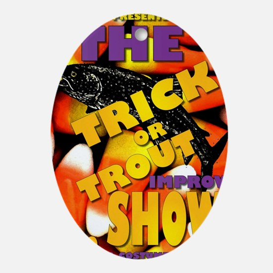 The Trick or Trout Improv Show - HAT Oval Ornament