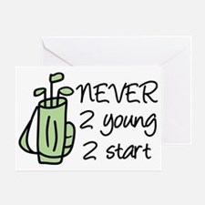 Never 2 Young Greeting Card