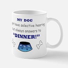 My Dog Answers to Dinner Mug