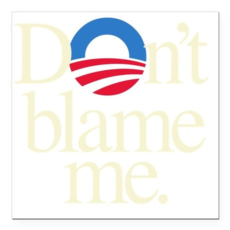 "Dont blame me Square Car Magnet 3"" x 3"""