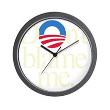 Dont blame me Wall Clock