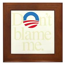 Dont blame me Framed Tile