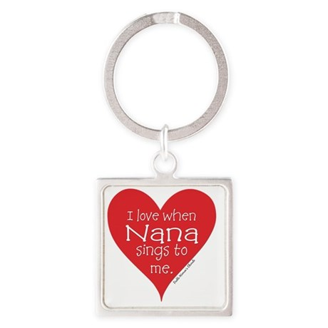 I Love When Nana Sings to Me Square Keychain