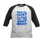 Think I'm Cute? Aunt Beck Kids Baseball Jersey