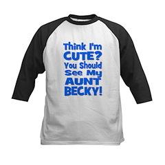 Think I'm Cute? Aunt Beck Tee
