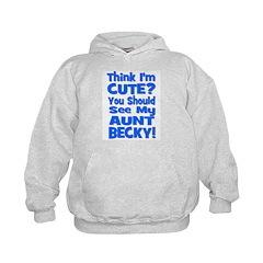 Think I'm Cute? Aunt Beck Hoodie