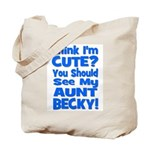Think I'm Cute? Aunt Beck Tote Bag