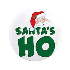 """Santa's Ho 3.5"""" Button"""